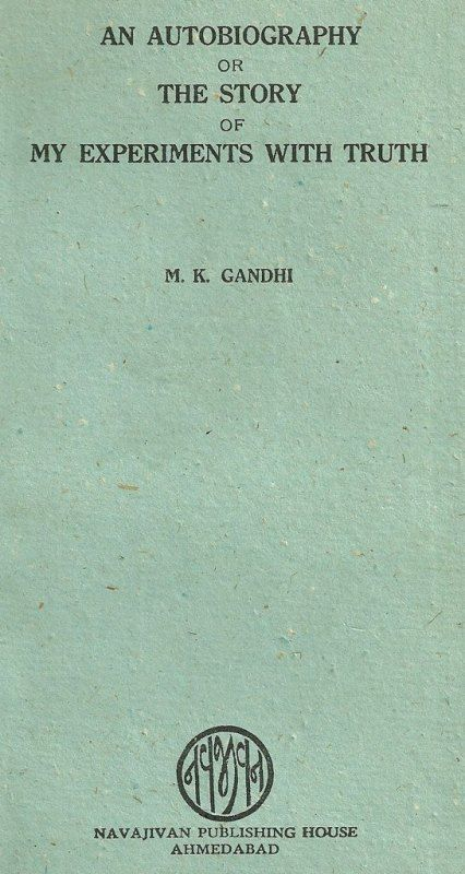 Mahatma Gandhi Autobiography My Experiments With Truth