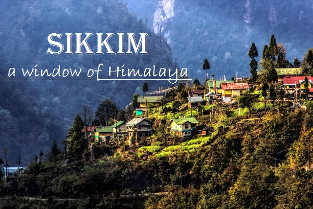 Sikkim a window of Himalaya