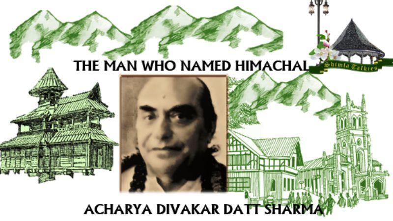 Himachal Pradesh Was Coined By Acharya Diwakar Datt Sharma
